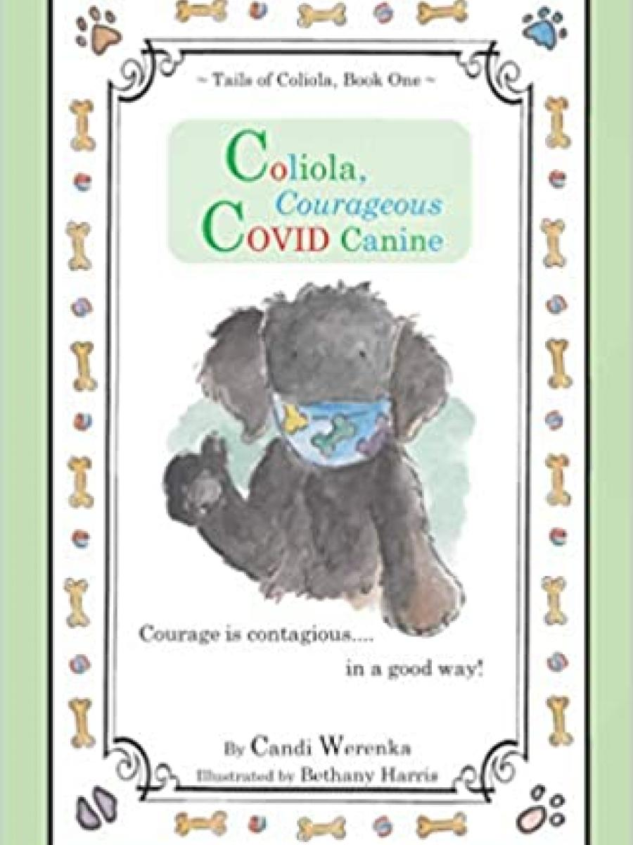 Cover of Coliola, Courageous COVID Canine by Candi Werenka