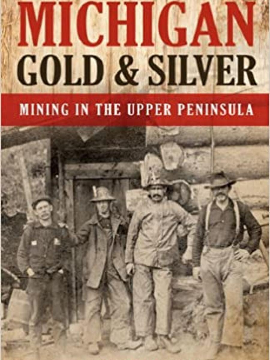 Cover of Michigan Gold & Silver by Daniel Fountain