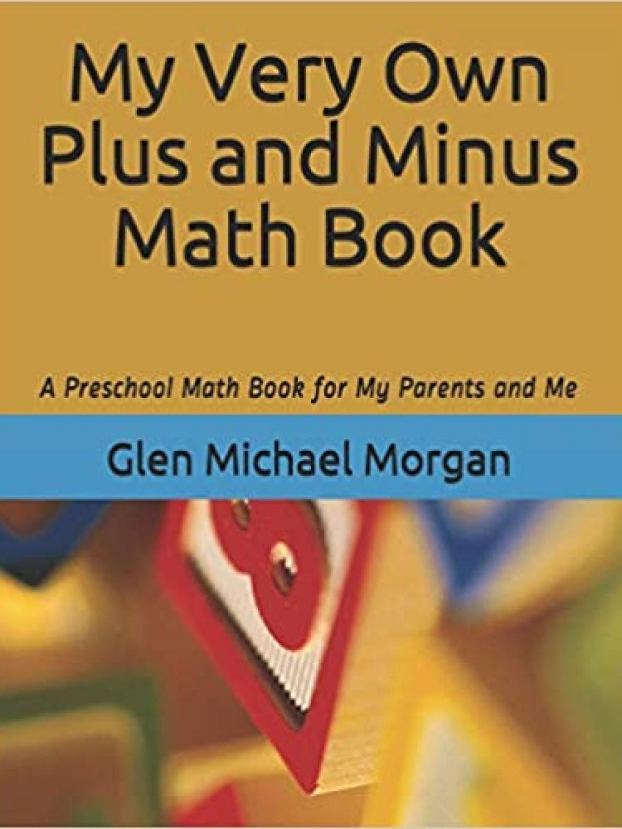 Cover of My Very Own Plus and Minus Math Book by Glen Morgan