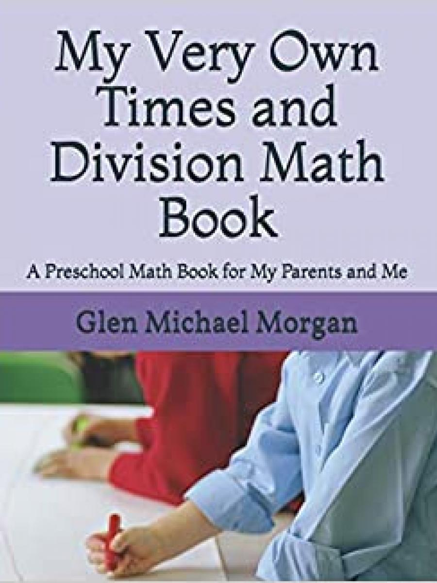 Cover of My Very Own Times and Division Math Book by Glen Morgan
