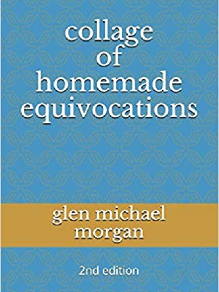 Cover of Collage of Homemade Equivocations by Glen Morgan