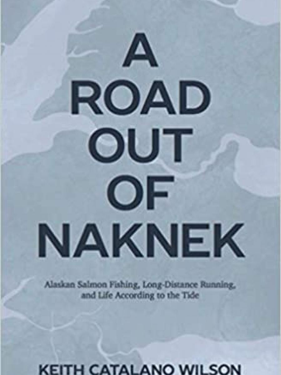 Cover of A Road Out of Naknek by Keith Wilson