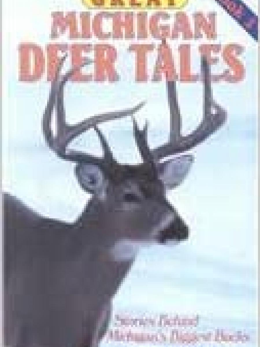 Great Michigan Deer Tales - Book 3 by Richard P Smith