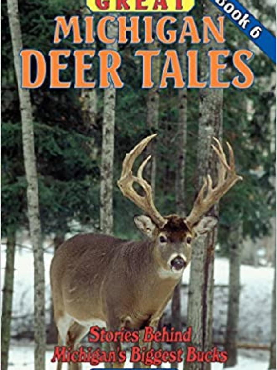 Great Michigan Deer Tales Book 6 by Richard P Smith