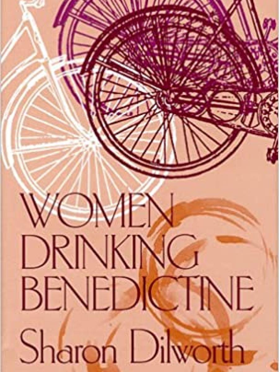Cover of Women Drinking Benedictine by Sharon Dilworth