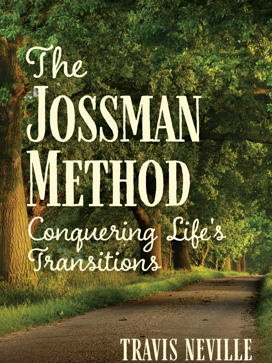 Cover of The Jossman Method; Conquering Life's Transitions by Travis Neville