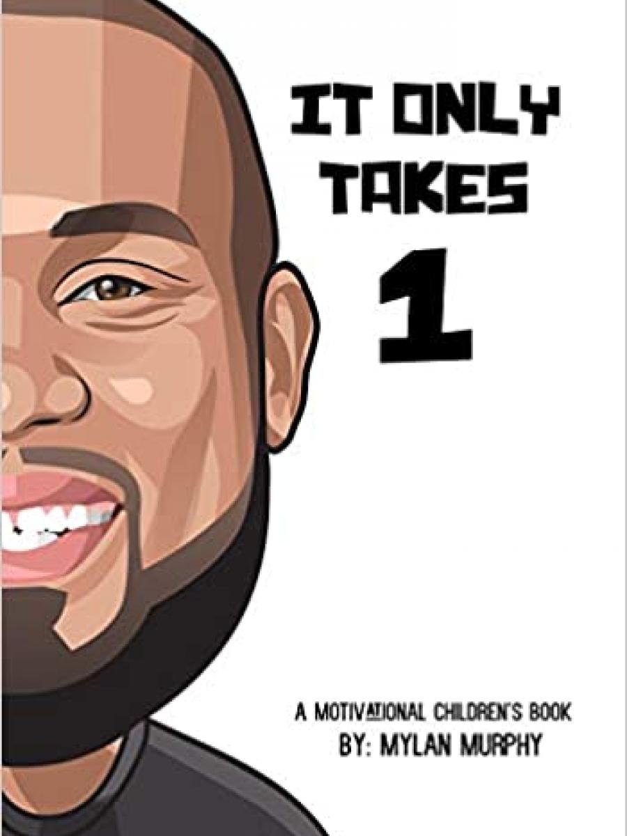 Cover of It Only Takes 1 by Mylan Murphy
